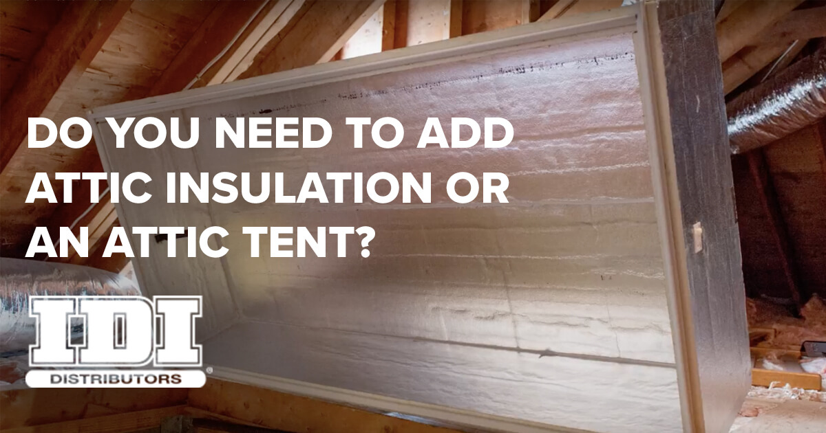 attic tent & Read This Before You Add Attic Insulation - Tips for Contractors