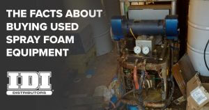 facts about buying used spray foam equipment